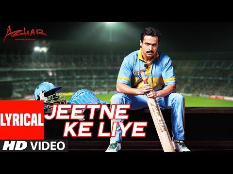 Jeetne Ke Liye Lyrical Video Song   Azhar   Emraan Hashmi, Nargis Fakhri, Prachi Desai   T-Series