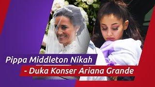 Pippa Middleton Menikah - Ledakan di Konser Ariana Grande