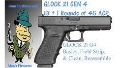 Glock 21 Gen 4, 45ACP, Basics, Field Strip, Clean, Lube, & Reassemble