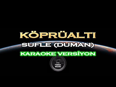 Sufle - Köprüaltı (Acoustic Version) Karaoke