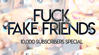LPS MV: F*ck Fake Friends - Bebe Rexha ft. G-Eazy (10,000 SUBSCRIBERS SPECIAL)