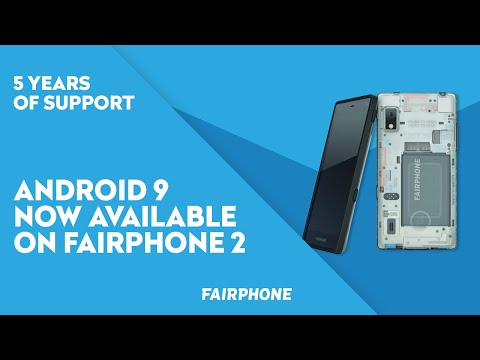 Our five year journey to Android 9 | Behind the bytes | Fairphone