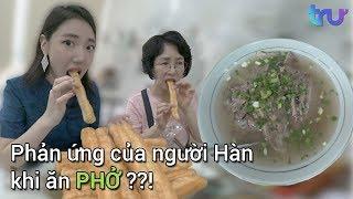 Phản ứng của người Hàn khi ăn phở??!