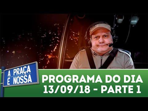 A Praça é Nossa (13/09/18) | Parte 1