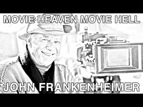 Movie Heaven Movie Hell Episode 031 - John Frankenheimer