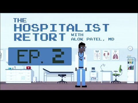 Ep 2: When the Doctor's Away, the Locum Tenens Comes Into Play | The Hospitalist Retort