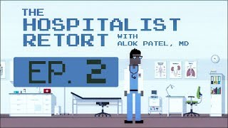 Ep 2: When the Doctor's Away, the Locum Tenens Comes Into Play   The Hospitalist Retort