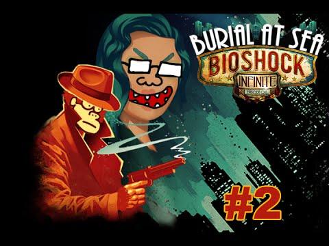 Le'ts Play Bioshock DLC: infinite Burial at Sea episode 1 part 2  