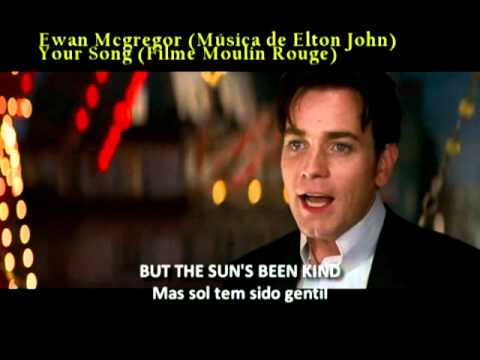 Ewan Mcgregor - Your Song (Legendado em ING/PORT)