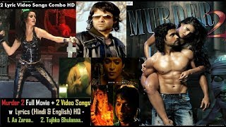 Murder 2 Full Movie In 10 Min Ft Emraan Hashmi: Murder 2 Video Songs W Lyrics (H&E) Bollywood Hits