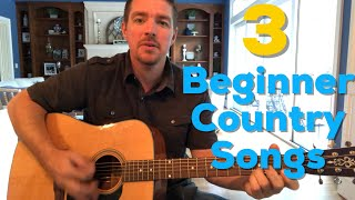 3 Popular Easy to Play Throwback Country Songs | Beginner Lesson