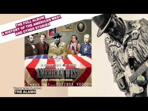 A HISTORY OF THE AMERICAN WEST AND OTHER STORIES - FULL ALBUM -  Cowboy Hat and That Fuzzbox Voodoo