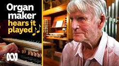 Amateur organ designer hears his organ played properly for the first time | ABC Australia