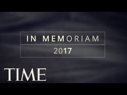 These Were The Celebrities, Leaders And Icons We Lost In 2017 | In Memoriam | TIME