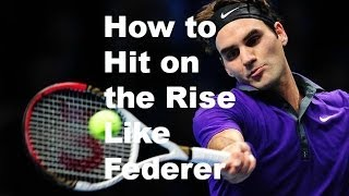 Secret Forehand Timing Tip: Learn How to Hit Forehands on the Rise Like Roger Federer