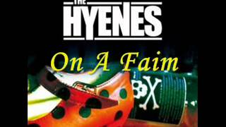 The hyenes - On A Faim