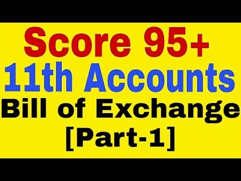 Bill of Exchange [Part-1] :11th Class Accounts