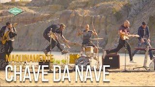 Maquinamente - Chave Da Nave (Videoclipe Oficial)