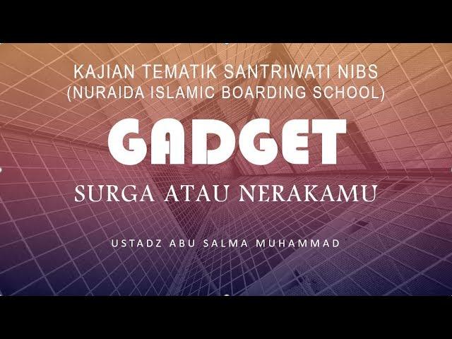 GADGET SURGAMU ATAU NERAKAMU