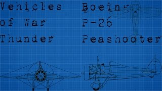 Vehicles of War Thunder part 2 (Boeing P-26 Peashooter)
