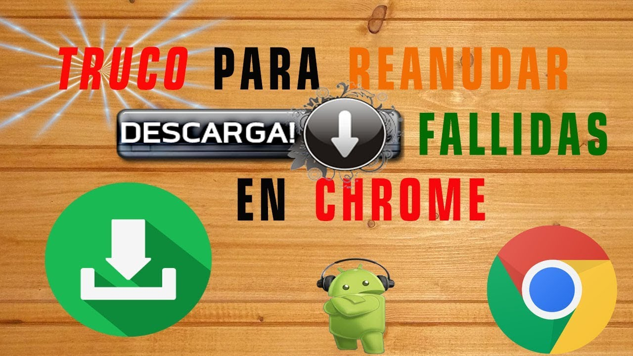 📥TRUCO para reanudar DESCARGAS fallidas en CHROME📥 - YouTube