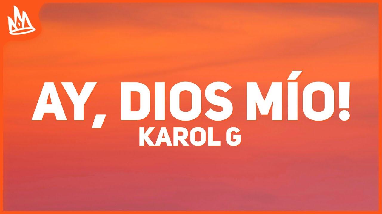 KAROL G - Ay, DiOs Mío! (Letra)
