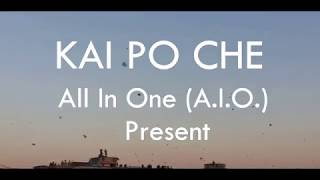 kai Po Che | Uttrayan Special | All In One (A.I.O.)