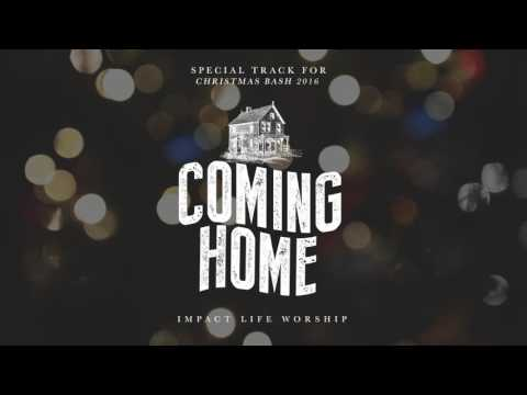 Impact Life Worship - Coming Home [Official Soundtrack of
