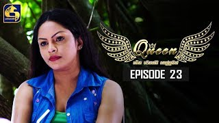 Queen Episode 23 || ''ක්වීන්'' || 05th September 2019 Thumbnail