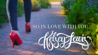 So In Love With You | Kelsey Lewis (Official Lyric Video)