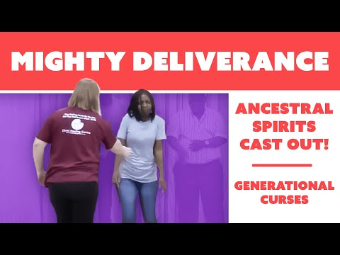 Mighty Deliverance: Ancestral Spirits cast out! Awesome Freedom in Christ!