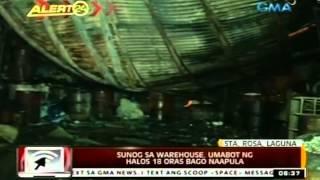 24 Oras: Sunog sa warehouse sa Sta. Rosa, Laguna, umabot ng halos 18 oras bago naapula