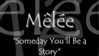 Mêlée - Someday You'll Be a Story