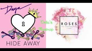 "[REUPLOAD] ""Hide Away"" vs. ""Roses"" - Daya vs. The Chainsmokers ft. ROZES (Mashup!)"