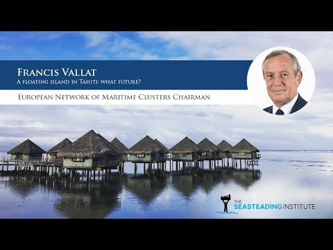 Francis Vallat: A Floating Island in Tahiti: What Future?