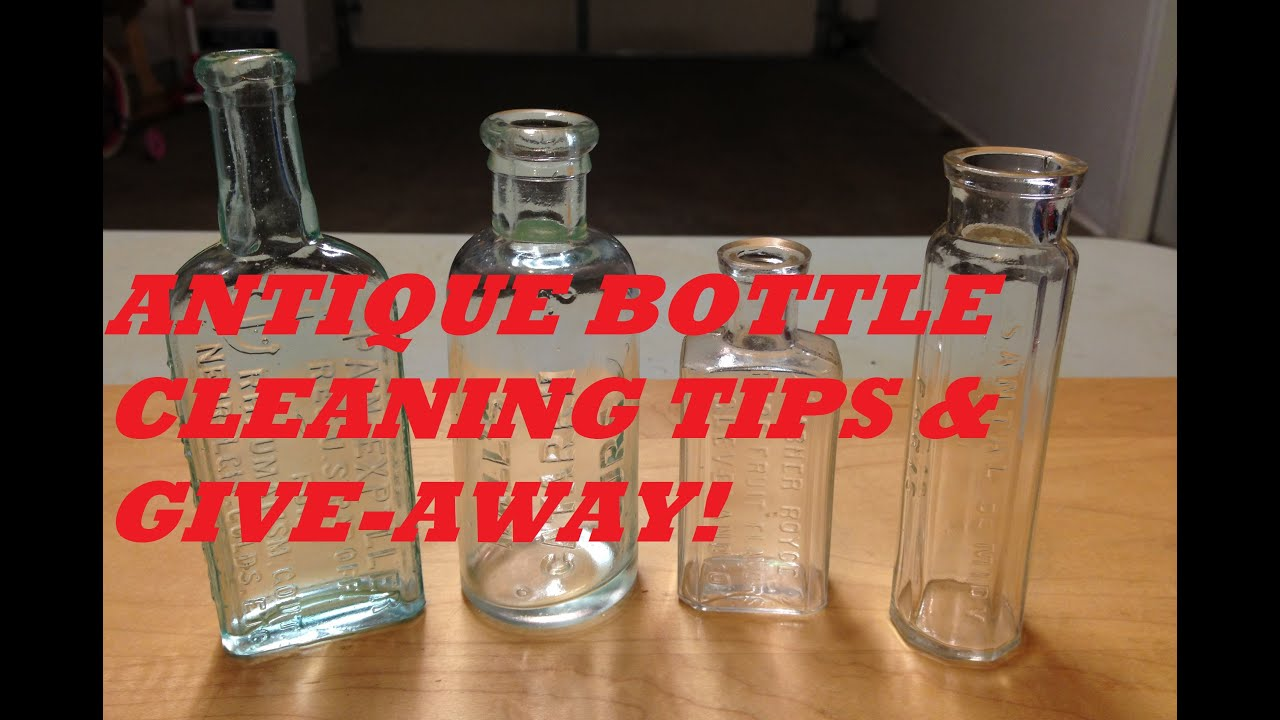 Cleaning Antique Bottles (methods other than tumbling) & an Antique Bottle  Give-Away