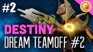 Destiny The Dream Team vs Planet Destiny [Part 2]- Dream Teamoff #2 (Funny Moments)