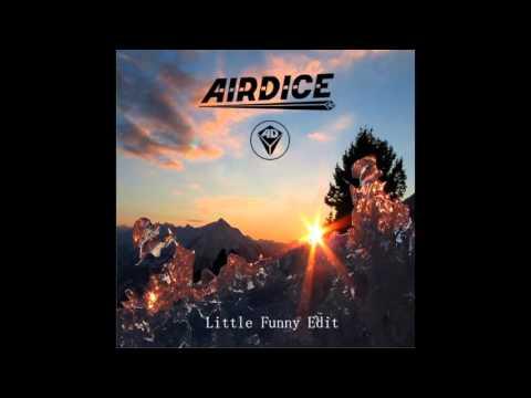 AirDice - Little Funny (Rework Edit)