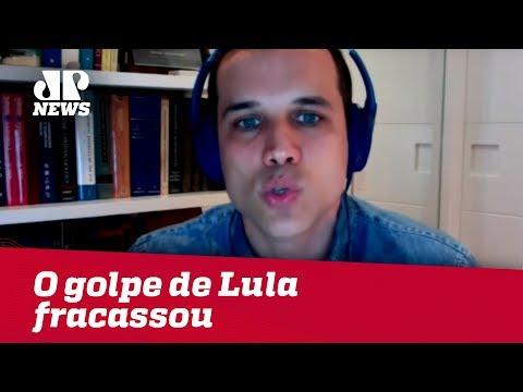 O Golpe De Lula Fracassou, Diz Felipe Moura Brasil
