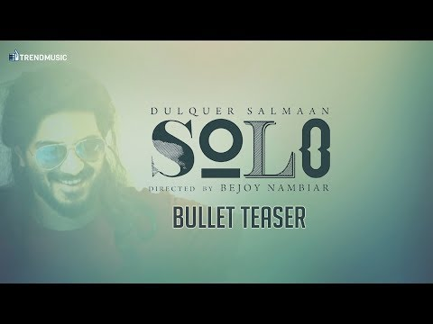 Solo - Bullet Teaser | Dulquer Salmaan, Bejoy Nambiar | Trend Music
