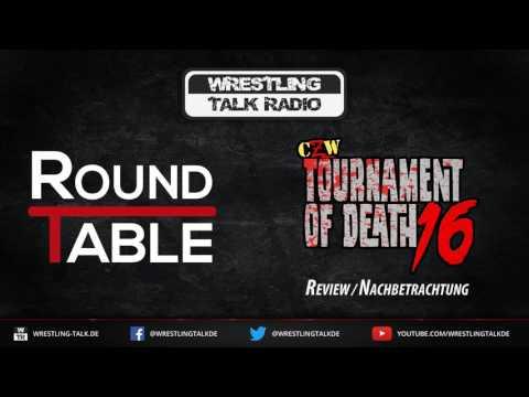 [WTR #669] WTR Roundtable: CZW Tournament of Death 16 (2017) Review