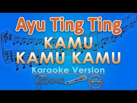 Ayu Ting Ting - Kamu Kamu Kamu KOPLO (Karaoke Lirik Tanpa Vokal) by GMusic