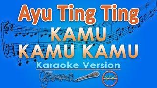 Ayu Ting Ting - Kamu Kamu Kamu KOPLO (Karaoke) | G