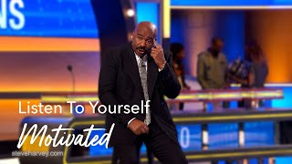 Listen To Yourself | Motivated