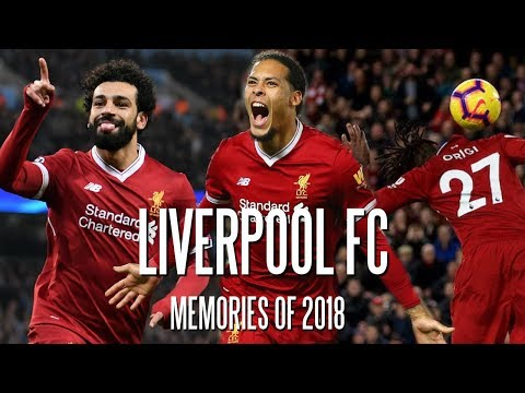 Liverpool FC - Memories Of 2018