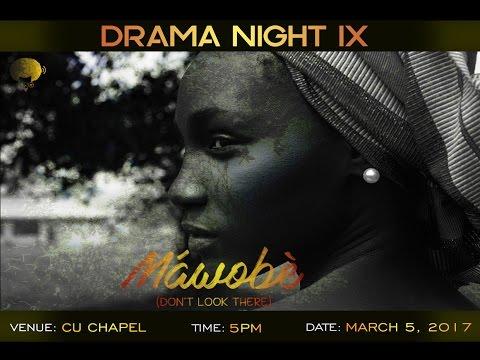 DRAMA NIGHT IX: MAWOBE(Don't Look There)