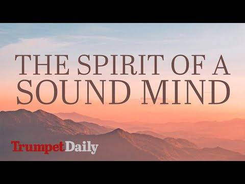 Download The Spirit of a Sound Mind | The Trumpet Daily Radio Show