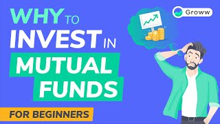 Why to Invest in Mutual Funds - Mutual Funds for Beginners | Groww