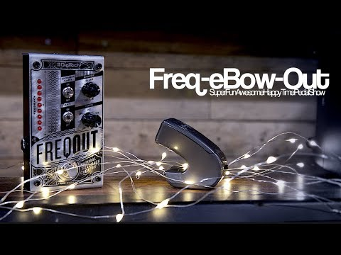 DigiTech FreqOut vs eBow