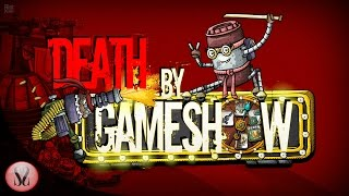 Death by Game Show Gameplay